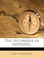The Technique of Indexing.. af Mary Petherbridge