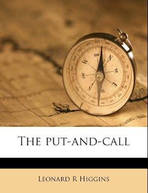 The Put-And-Call af Leonard R. Higgins