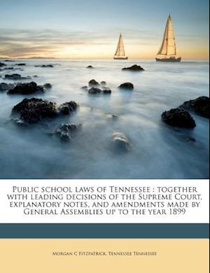 Public School Laws of Tennessee af Morgan C. Fitzpatrick, Tennessee Tennessee