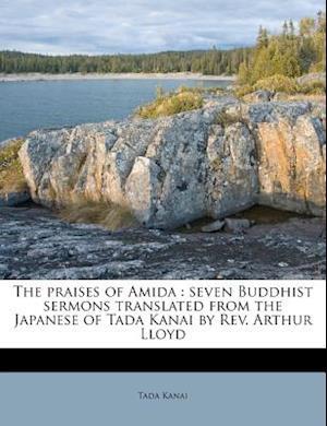 The Praises of Amida af Tada Kanai