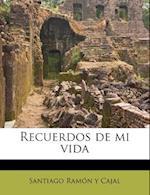 Recuerdos de Mi Vida, Tomo I af Santiago Ramon Y. Cajal