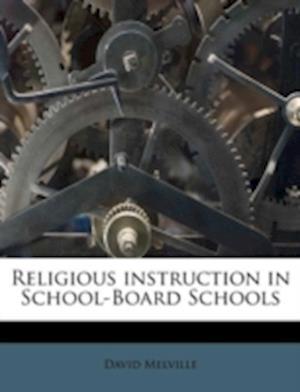 Religious Instruction in School-Board Schools af David Melville