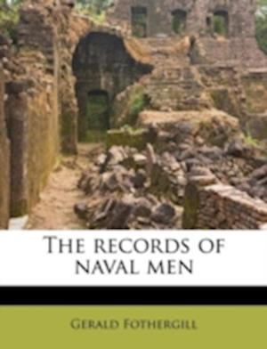 The Records of Naval Men af Gerald Fothergill