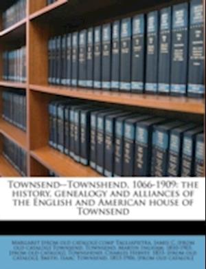 Townsend--Townshend, 1066-1909 af Margaret Tagliapietra, James C. Townsend