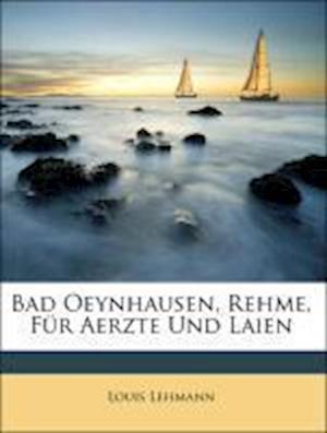Bad Oeynhausen (Rehme) Fur Aerzte Und Laien af Louis Lehmann