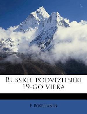 Russkie Podvizhniki 19-Go Vieka af E. Poselianin