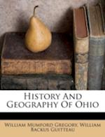 History and Geography of Ohio af William Mumford Gregory
