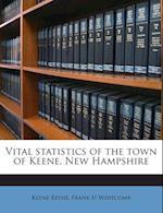 Vital Statistics of the Town of Keene, New Hampshire af Frank H. Whitcomb, Keene Keene