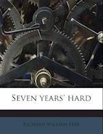 Seven Years' Hard af Richard William Free