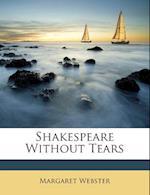 Shakespeare Without Tears af Margaret Webster