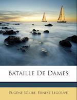 Bataille de Dames af Ernest Legouve, Eugene Scribe