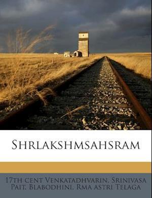 Shrlakshmsahsram af Rma Astri Telaga, Srinivasa Pait Blabodhini, 17th Cent Venkatadhvarin