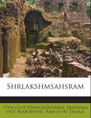 Shrlakshmsahsram af Rma Astri Telaga, 17th Cent Venkatadhvarin, Srinivasa Pait Blabodhini