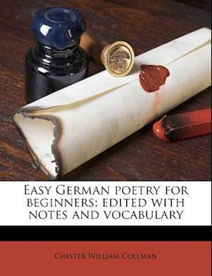 Easy German Poetry for Beginners; Edited with Notes and Vocabulary af Chester William Collman