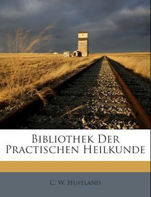 Bibliothek Der Practischen Heilkunde af C. W. Hufeland