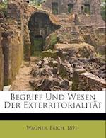 Begriff Und Wesen Der Exterritorialitat af Wagner Erich 1891-, Erich Wagner