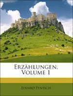 Erz Hlungen, Volume 1 af Eduard Fentsch