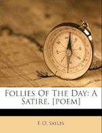 Follies of the Day af F. O. Sayles