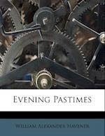 Evening Pastimes af William Alexander Havener