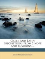 Greek and Latin Inscriptions from Sinope and Environs ... af David Moore Robinson