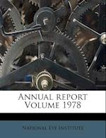 Annual Report Volume 1978 af National Eye Institute