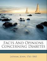 Facts and Opinions Concerning Diabetes af Latham John 1761-1843, John Latham