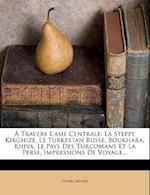 A Travers L'Asie Centrale af Henri Moser