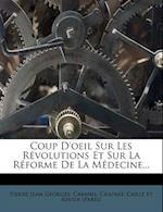 Coup D'Oeil Sur Les Revolutions Et Sur La Reforme de La Medecine... af Cabanis, Crapart, Pierre Jean Georges
