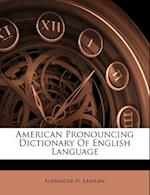 American Pronouncing Dictionary of English Language af Alexander H. Laidlaw