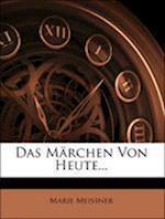 Das Marchen Von Heute af Marie Meissner