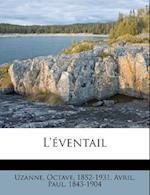 L'Eventail af Avril Paul 1843-1904, Octave Uzanne, Paul Avril