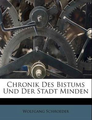 Chronik Des Bistums Und Der Stadt Minden af Wolfgang Schroeder