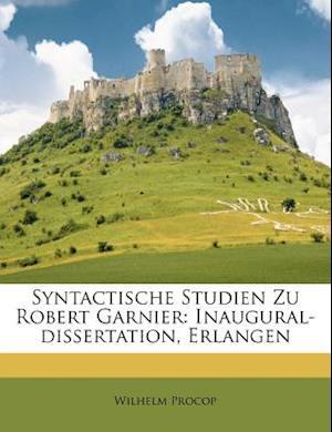 Syntactische Studien Zu Robert Garnier af Wilhelm Procop