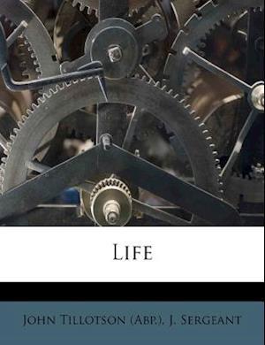 Life af John Tillotson (Abp )., J. Sergeant