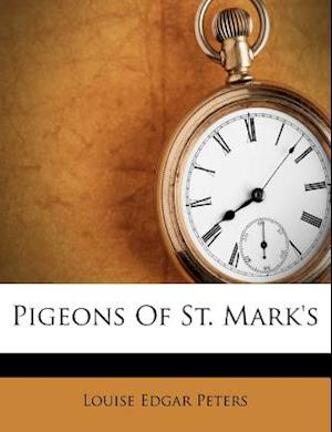 Pigeons of St. Mark's af Louise Edgar Peters