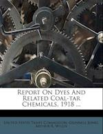 Report on Dyes and Related Coal-Tar Chemicals, 1918 ... af Grinnell Jones