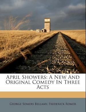 April Showers af Frederick Romer, George Somers Bellamy