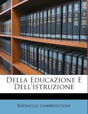 Della Educazione E Dell'istruzione af Raffaello Lambruschini