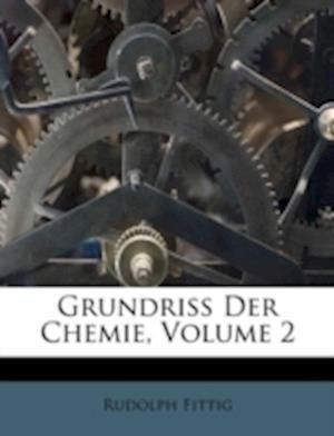 Grundriss Der Chemie, Volume 2 af Rudolph Fittig