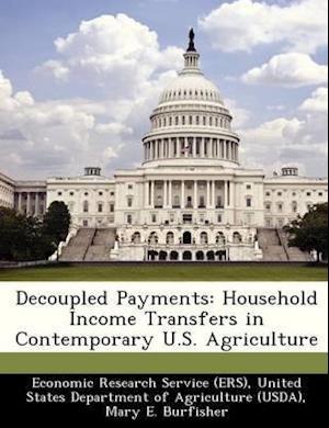 Decoupled Payments af Mary E. Burfisher, Jeffrey Hopkins