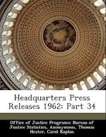 Headquarters Press Releases 1962 af Thomas Hester