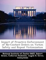 Impact of Proactive Enforcement of No-Contact Orders on Victim Safety and Repeat Victimization af Catherine Kaukinen, Robert Brame