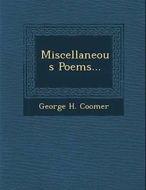 Miscellaneous Poems... af George H. Coomer