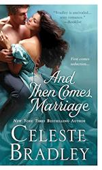 And Then Comes Marriage af Celeste Bradley