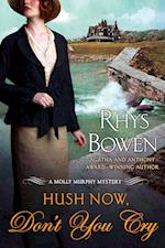 Hush Now, Don't You Cry af Rhys Bowen