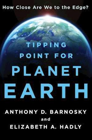 Tipping Point for Planet Earth af Anthony D. Barnosky