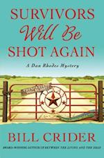 Survivors Will Be Shot Again (Sheriff Dan Rhodes Mysteries)