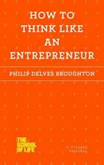 How to Think Like an Entrepreneur (School of Life)