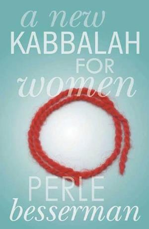 New Kabbalah for Women af Perle Besserman