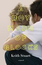 A Boy Made of Blocks af Keith Stuart